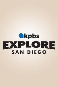 KPBS Explore San Diego Show