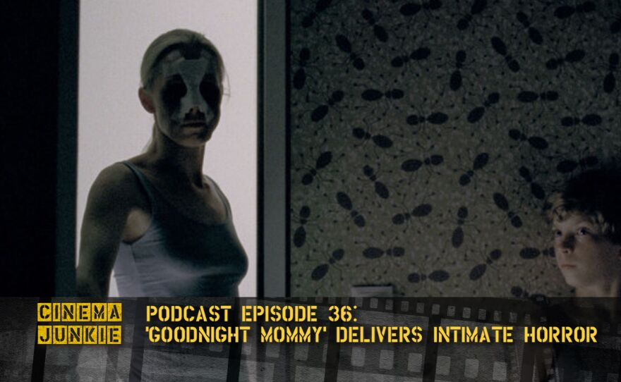 """Cinema Junkie Podcast Episode 36 offers a film review of the new Austrian horror film """"Goodnight Mommy."""""""