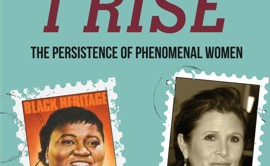 """The cover of """"Still I Rise: The Persistence of Phenomenal Women"""" is pictured."""