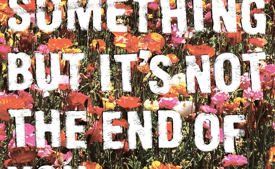 """Book cover of """"This Is The End Of Something But It's Not The End Of You,"""" by Adam Gnade (2020, Pioneers Press and Three One G)"""