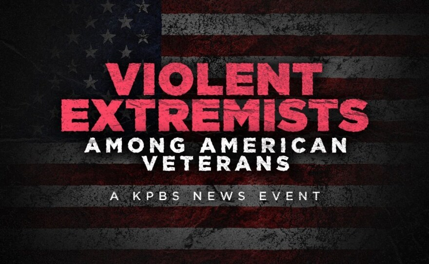 """A graphic that reads, """"Violent Extremists Among American Veterans, A KPBS News Event,"""" Feb. 24, 2021."""