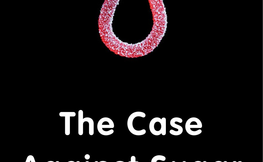 """The cover of """"The Case Against Sugar."""""""