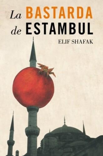 """La Bastarda De Estambul"" by Elif Shafak"
