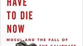 """Book cover of James Verini's new book: """"They Will Have To Die Now: Mosul and the fall of the Caliphate."""""""