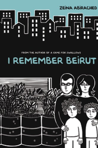"""""""I Remember Beirut"""" by Zeina Abirached"""