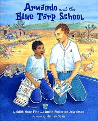 """Armando and the Blue Tarp School"" by Edith Hope Fine and Judith Pinkerton Josephson Book Cover Thumbnail"