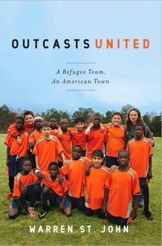 """Outcasts United"" by Warren St. John."