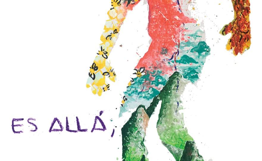 """A poster, reading """"y no necesariamente la lucha, es allá, sino tambien aquí,"""" created by the Otros Dreams en Acción community in Mexico City last summer during workshops with Carolina Gomez and Luisa Martínez."""