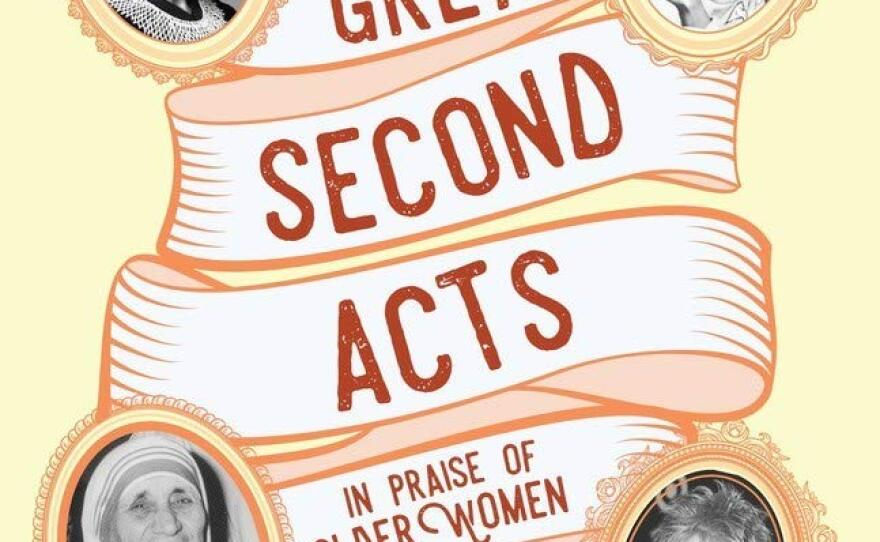 """The cover of """"Great Second Acts: In Praise of Older Women"""" is pictured."""