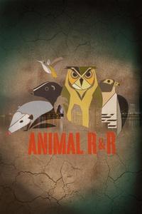 Animal R&R Show
