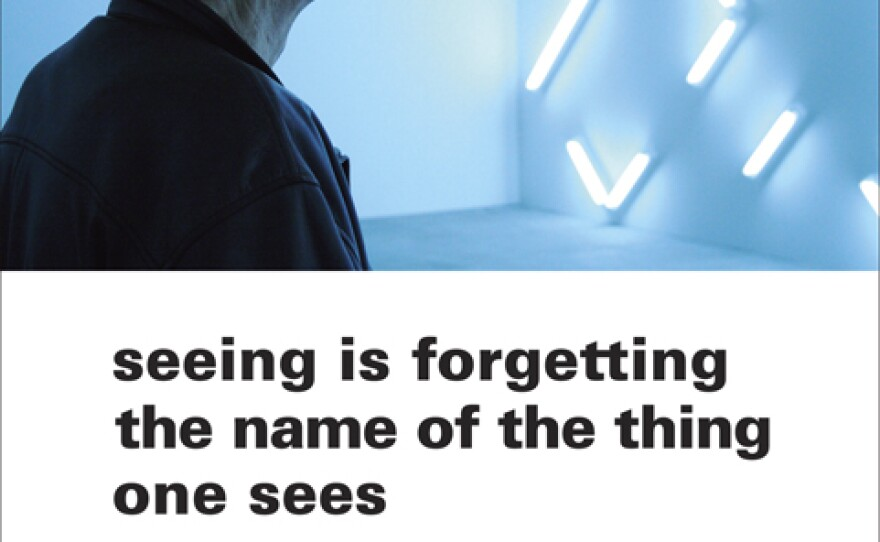 """Book cover for """"Seeing Is Forgetting The Name of The Thing One Sees"""" by, Robert Irwin."""